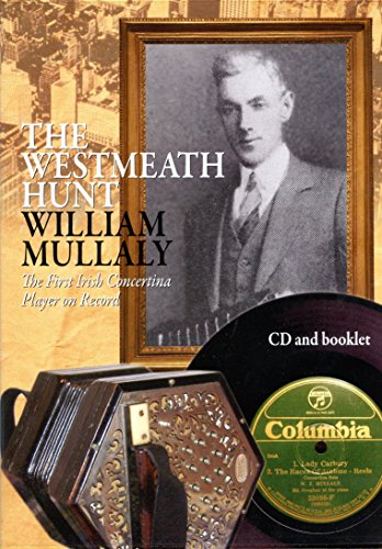 9780955510632: The Westmeath Hunt: William Mullaly: The First Irish Concertina Player on Record