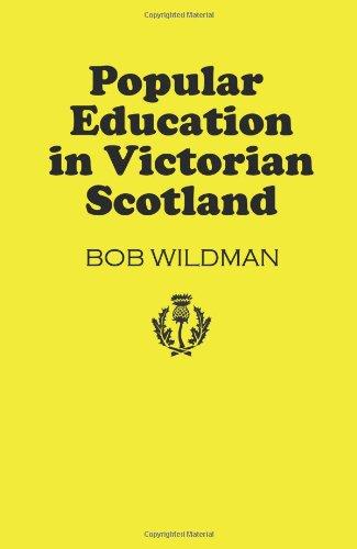 Popular Education in Victorian Scotland: Bob Wildman