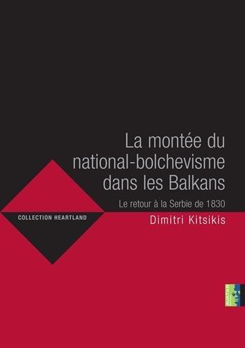 9780955513268: La Montee du National-Bolchevisme dans les Balkans (Heartland) (French Edition)