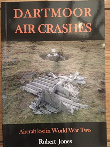 9780955515095: Dartmoor Air Crashes: Aircraft Lost in World War Two