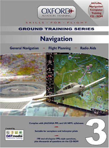 9780955517723: Navigation for PPL and Beyond: General Navigation, Flight Planning, Radio Aids (Skills for Flight)