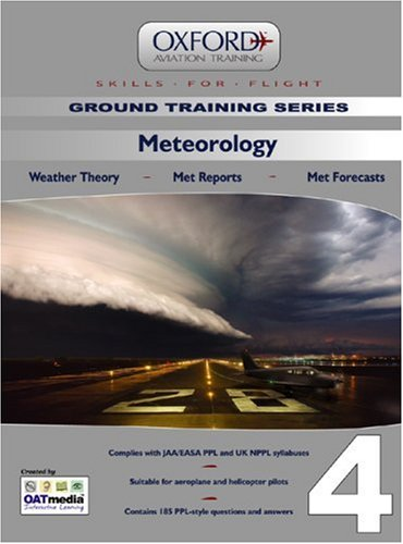 9780955517730: Meteorology for PPL and Beyond: Meteorology v. 4: Weather Theory, Met Reports, Met Forecasts (Skills for Flight)