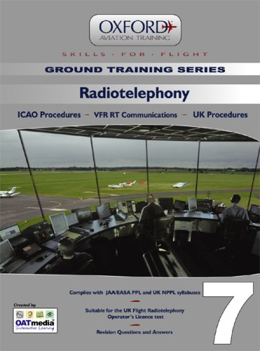 9780955517761: Radiotelephony for PPL and Beyond: Radiotelephony v. 7: ICAO Procedures, VFR RT Communications, UK Procedures (Skills for Flight)