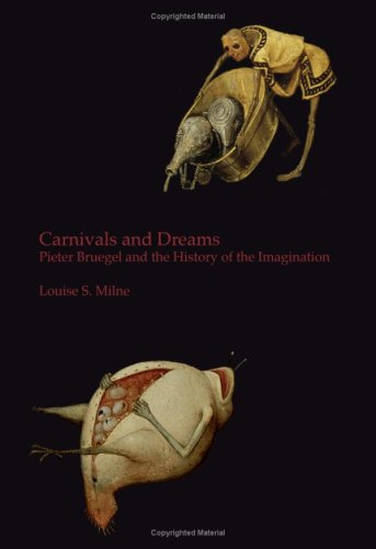9780955523007: Carnivals and Dreams: Pieter Bruegel and the History of the Imagination