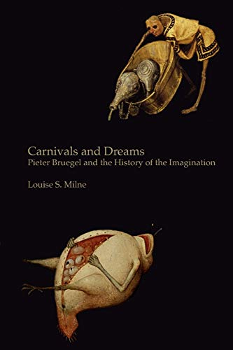 9780955523083: Carnivals and Dreams: Pieter Bruegel and the History of the Imagination - Monochrome Edition