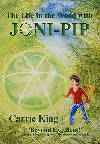 9780955524684: The Life in the Wood with Joni-Pip (Circles Trilogy)