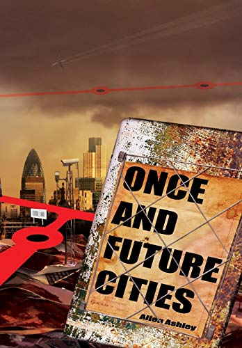 Once and Future Cities: Ashley, Allen