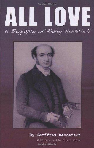 9780955530401: All Love - A Biography of Ridley Herschell