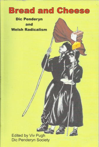 9780955530647: Bread and Cheese: Dic Penderyn and Welsh Radicalism
