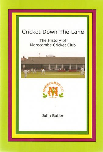 9780955530739: Cricket Down the Lane: History of Morecambe Cricket Club