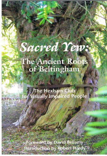 9780955530807: Sacred Yew: The Ancient Roots of Beltingham