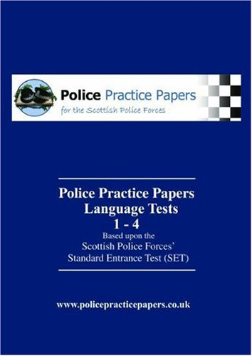 9780955536847: Police Practice Papers: Language Tests No. 1-4: Based Upon the Scottish Police Forces' Standard Entrance Test (set)