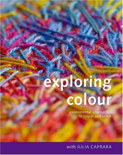 9780955537127: Exploring Colour with Julia Caprara