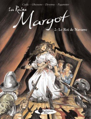 9780955540110: La Reine Margot 2: Le Roi De Navarre (Reine Margot Tome) (French Edition)