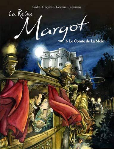 9780955540127: La Reine Margot, Tome 3 : Le Comte de La Mole: Comte De La Mole v. 3