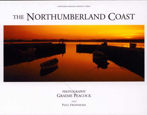 The Northumberland Coast (Northern Heritage Portrait Series): Frodsham, Paul; Peacock, Graeme