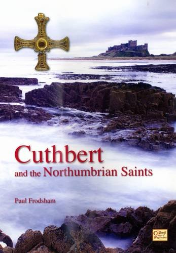 Cuthbert and the Northumbrian Saints: Frodsham, Paul
