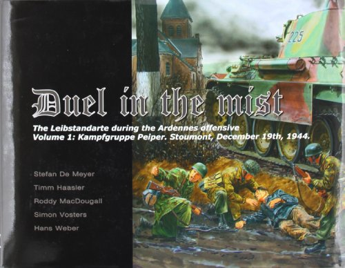 9780955541308: Duel in the Mist: Kampfgruppe Peiper, Stoumont, December 19th, 1944 v. 1: The Leibstandarte During the Ardennes Offensive (Bluejacket Books)