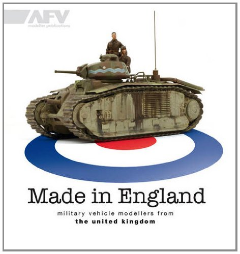 9780955541346: Made in England: Miltary Vehicle Modellers from the United Kingdom (Military Vehicles Modellers)