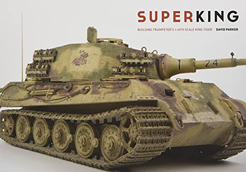 9780955541360: Superking: Building Trumpeter's 1:16th Schale King Tiger