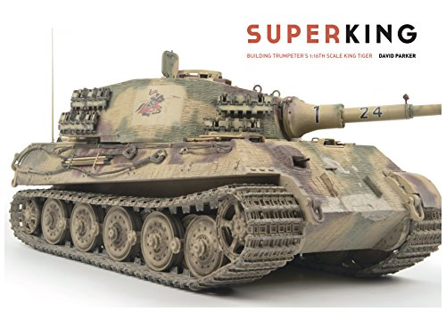 9780955541377: Superking: Building Trumpeter's 1:16th Schale King Tiger