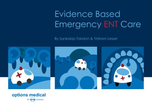 Evidence Based Emergency ENT Care: Sankalap Tandon, Tristam Lesser
