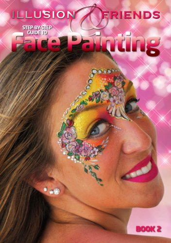 9780955558542: Illusion and Friends: Bk. 2: Step by Step Guide to Face Painting