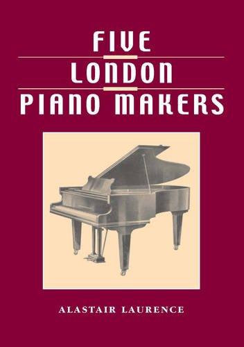 9780955559013: Five London Piano Makers: Brinsmead, Challen, Collard, Danemann, Welmar