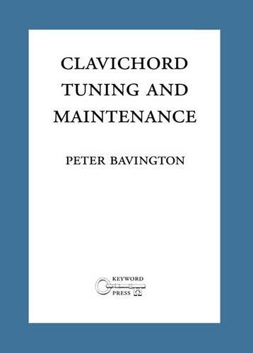 9780955559020: Clavichord Tuning and Maintenance