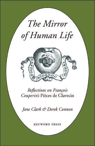 9780955559037: The Mirror of Human Life: Reflections on Francois Couperin's Pieces de Clavecin