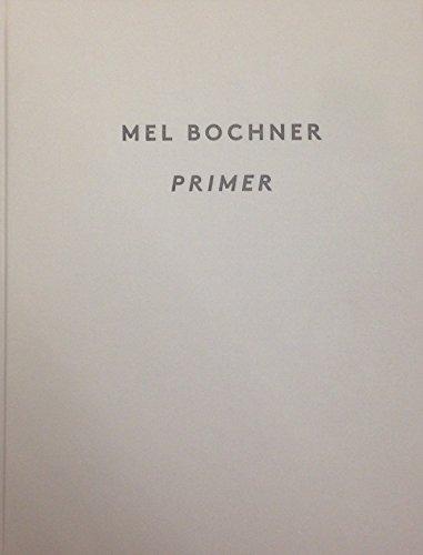 Mel Bochner: Primer: Bochner, Mel