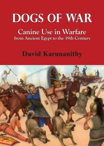 9780955560729: Dogs of War: Canine Use in Warfare from Ancient Egypt to the 19th Century