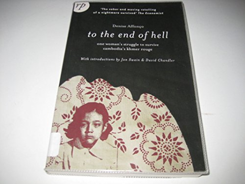 9780955572913: To the End of Hell: One Woman's Struggle to Survive Cambodia's Khmer Rouge