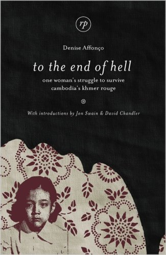 9780955572951: To the End of Hell: One Woman's Struggle to Survive Cambodia's Khmer Rouge