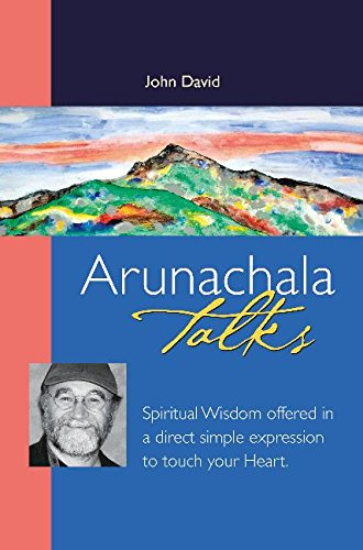 9780955573026: Arunachala Talks: Spiritual Wisdom Offered in a Direct Simple Expression to Touch Your Heart