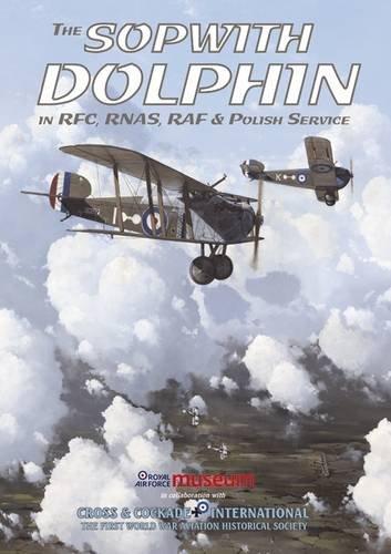9780955573422: The Sopwith Dolphin in RFC, RNAS, RAF and Polish Service (CCI Monographs)