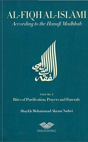 9780955577901: Al-Fiqh Al-Islami According to the Hanafi Madhab