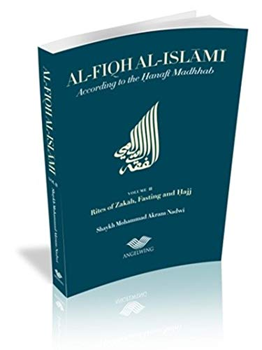 Al-Fiqh Al-Islami: According to the Hanafi Madhhab: Muhammad Akram Nadwi