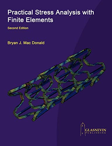 9780955578168: Practical Stress Analysis with Finite Elements (2nd Edition)