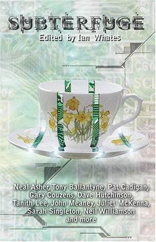 Subterfuge (9780955579172) by Neal Asher; Tony Ballantyne; Pat Cadigan; Gary Couzens; Jaine Fenn; Dave Hutchinson; Tanith Lee; Steve Longworth; Una McCormack; Juliet E. McKenna