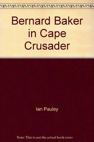9780955589522: Bernard Baker in Cape Crusader