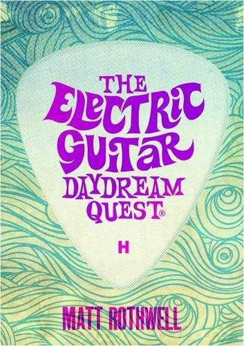 The Electric Guitar Daydream Quest: Rothwell, Matt