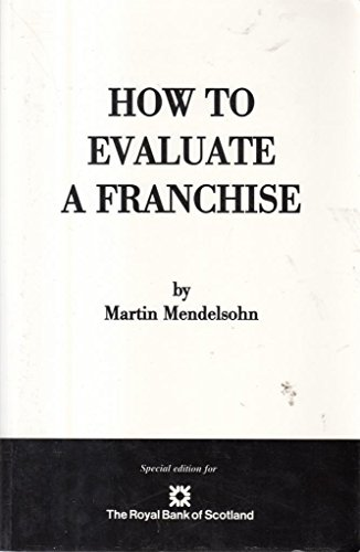9780955593826: How to Evaluate a Franchise