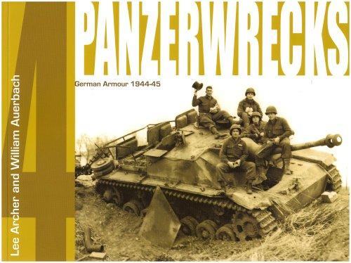 Panzerwrecks 4: German Armour 1944-45: Archer, Lee; Auerbach, William
