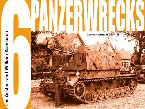 9780955594038: Panzerwrecks 6: German Armour, 1944-45