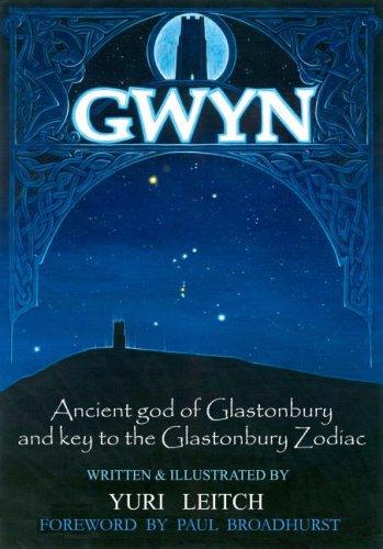 Gwyn: Acient God of Glastonbury and Key: Leitch, Yuri
