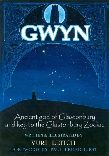 Gwynn: Ancient God of glastonbury and Key to the Glastonbury Zodiac