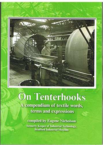 On Tenterhooks. A Compendium of textile words, terms and expressions: Eugene Nicholson
