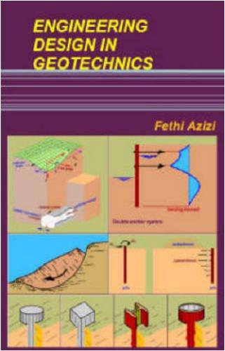 Engineering Design in Geotechnics: Azizi, Fethi