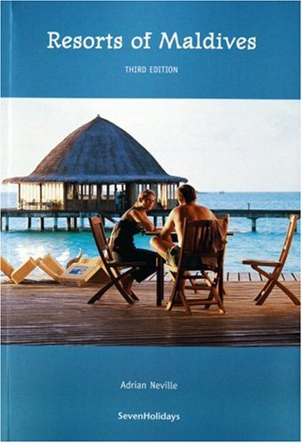 Resorts of Maldives (Guidebook Format): Adrian Neville